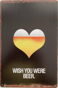 Retro metalen bord limited edition - Wish you were Beer