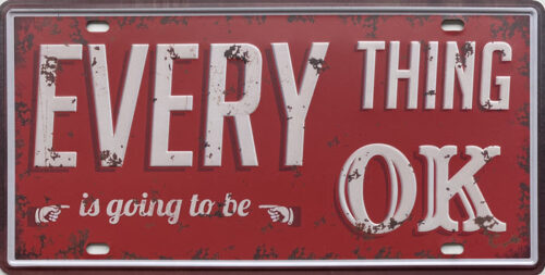 Retro metalen bord nummerplaat - Every thing is going to be ok