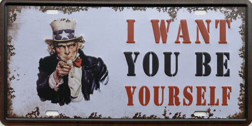 Retro metalen bord nummerplaat - I want you to be yourself