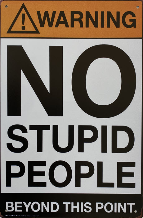 Retro metalen bord limited edition - No stupid people beyond this point
