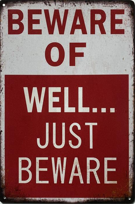 Retro metalen bord limited edition - Well just beware