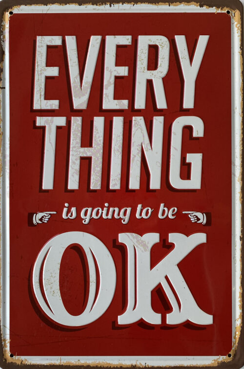 Retro metalen bord reliëf - Everything is going to be ok