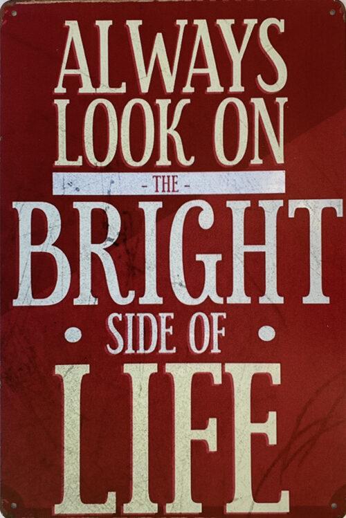 Retro metalen bord vlak - Always look on the bright side of life